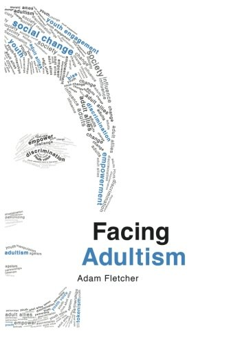 Facing Adultism, Adam F.C. Fletcher