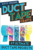 Duct Tape Crafts (3rd Edition): 67 Ultimate…
