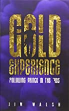 Gold experience : following Prince in the…