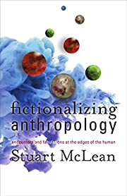Fictionalizing Anthropology: Encounters and…