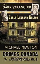 The Dark Strangler: Earle Leonard Nelson…