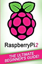 RASPBERRY PI: Raspberry Pi 2: The Ultimate…