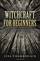 Witchcraft for Beginners: A Guide to…