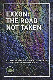 Exxon: The Road Not Taken por Neela Banerjee
