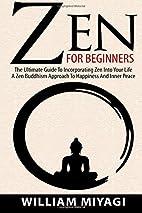 Zen: Zen For Beginners - The Ultimate Guide…