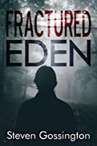 Fractured Eden by Steven Gossington