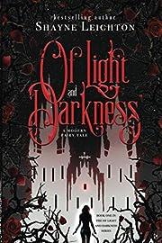 Of Light and Darkness por Shayne Leighton