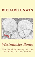 Westminster Bones: The Real Mystery of the…