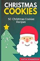 Christmas Cookies: 50 Christmas Cookies…