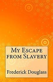 My Escape from Slavery door Frederick…