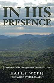 In His Presence: A Handbook for Coming into…