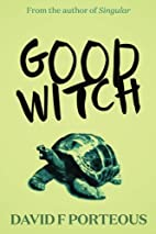 Good Witch by David F. Porteous