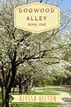 Dogwood Alley (Volume 1) by Alyssa Helton