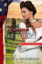 Emma: Bride of Kentucky (American Mail-Order…
