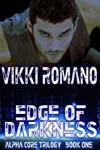 Edge of Darkness (Alpha Core Trilogy)…