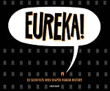 Eureka! : 50 scientists who shaped human history / by John Grant