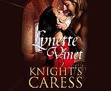 Knight's caress / Lynette Vinet