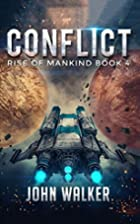Conflict: Rise Of Mankind Book 4 by John…