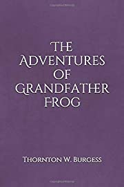The Adventures of Grandfather Frog (The…
