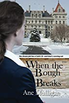 When the Bough Breaks by Ane Mulligan