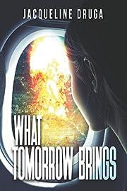 What Tomorrow Brings af Jacqueline Druga