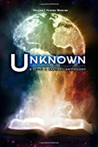 Unknown: A Collection of Sci-Fi and Fantasy…