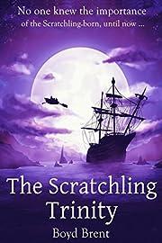 The Scratchling Trinity par Boyd Brent