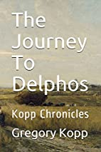 The Journey to Delphos by Gregory Kopp
