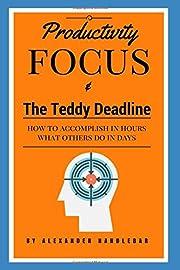 Productivity Focus and The Teddy Deadline:…