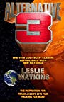 Alternative 3: The 1978 Cult SciFi Classic Republished with New Material - Leslie Watkins