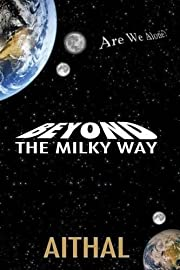 Beyond The Milky Way (The Galaxy Series)…