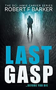 LAST GASP; An absolutely gripping serial…