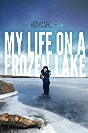 My Life on a Frozen Lake: Guide to the…