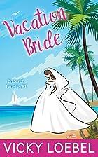 Vacation Bride: A Tropical Billionaire…