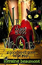 We Three Witches by Lorraine Beaumont