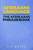Afrikaans Language: The Afrikaans Phrasebook…