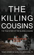 The Killing Cousins: The True Story of the…