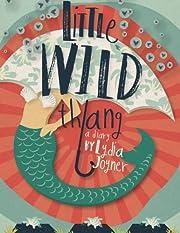 Little Wild Thang: A Diary par Lydia Joyner