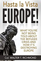Hasta la Vista Europe!: What you're not…