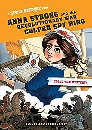Anna Strong and the Revolutionary War Culper…
