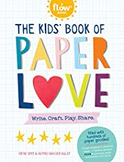 The Kids' Book of Paper Love: Write. Craft.…