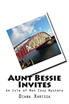 Aunt Bessie Invites by Diana Xarissa