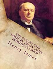 The Outcry (1911) NOVEL by Henry James…