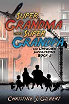 Super Grandma and Super Grandpa: The Unknown…