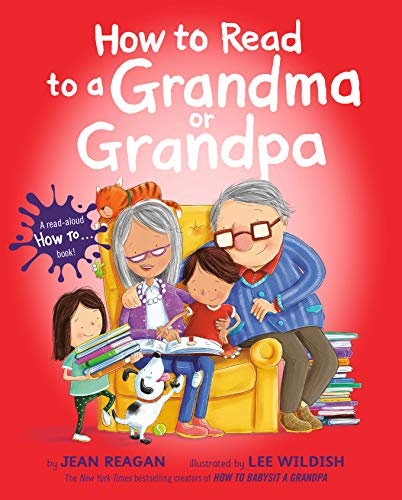 How to Read to a Grandma or Grandpa by Jean Reagan