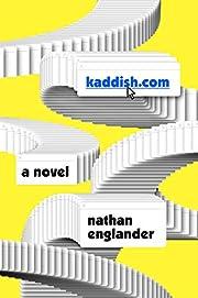 kaddish.com: A novel af Nathan Englander