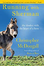 Running with Sherman: The Donkey with the…
