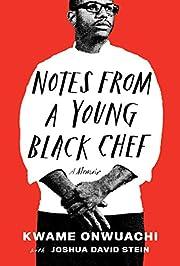 Notes from a Young Black Chef: A Memoir por…