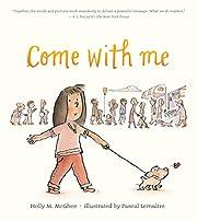 Come With Me de Holly M. McGhee