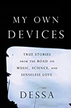 My Own Devices: True Stories from the Road…